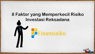 8 Faktor yang Memperkecil Risiko Investasi Reksadana