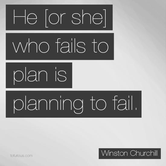 He-Who-Fails-to-Plan-is-Planning-to-FailGagal Merencanakan berarti Merencanakan untuk Gagal