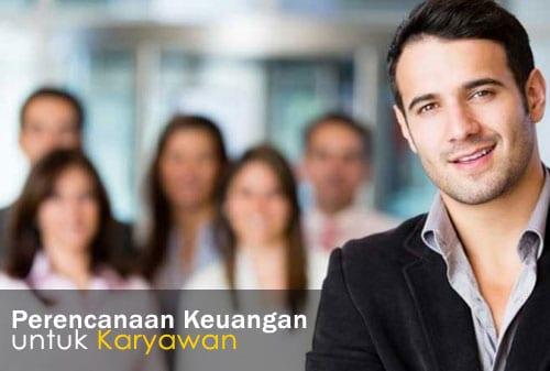 Karyawan Butuh Konsultasi Perencanaan Keuangan