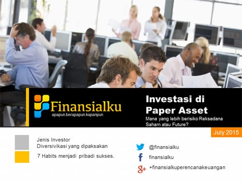 Finansialku E Magazine 2015 - 07 - Investasi di Paper Asset - Merencanakan Keuangan dengan Investasi Reksadana