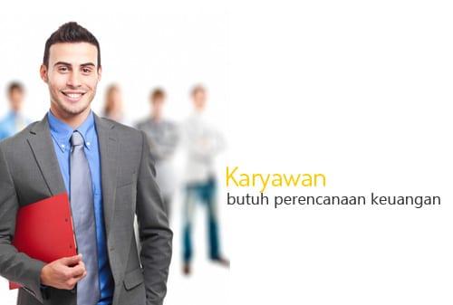 Karyawan Butuh Konsultasi Perencanaan Keuangan - Perencana Keuangan Independen Finansialku