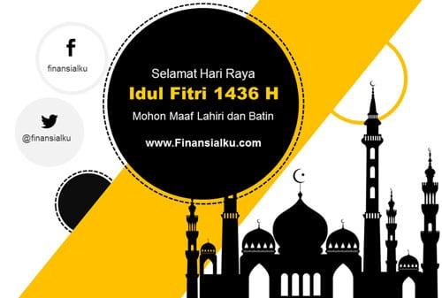 Keuanganku Setelah Lebaran - Selamat Hari Raya Idul Fitri 1436H - Perencana Keuangan Independen Finansialku
