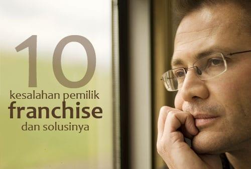 10 Kesalahan Pembeli Franchise dan Cara Menghindarinya - Perencana Keuangan Independen Finansialku