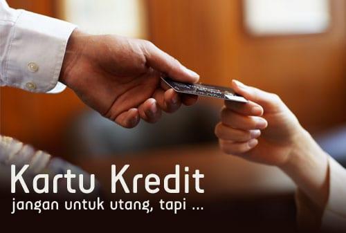 Kartu Kredit Jangan untuk Berutang, tetapi - Perencana Keuangan Independen Finansialku
