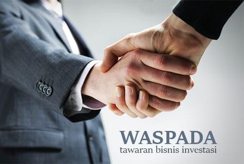 Hati-Hati dengan Tawaran Bisnis Investasi, Cek Dulu Perusahaannya - Perencana Keuangan Independen Finansialku