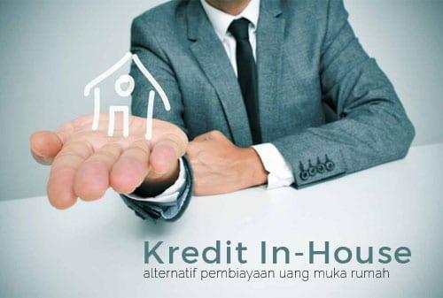 Manfaatkan Kredit In-House, agar Bayar DP Rumah Jadi Ringan - Perencana Keuangan Independen Finansialku