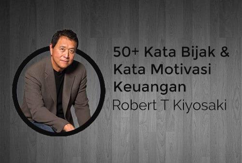 50 Kata Bijak Dan Kata Motivasi Keuangan Dari Robert T Kiyosaki