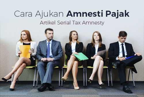 Bagaimana Cara Mengajukan Amnesti Pajak - Perencana Keuangan Independen Finansialku