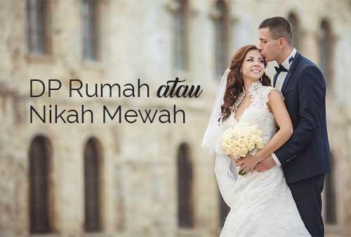 Pilih Mana DP Rumah atau Pesta Pernikahan Mewah - Perencana Keuangan Independen Finansialku