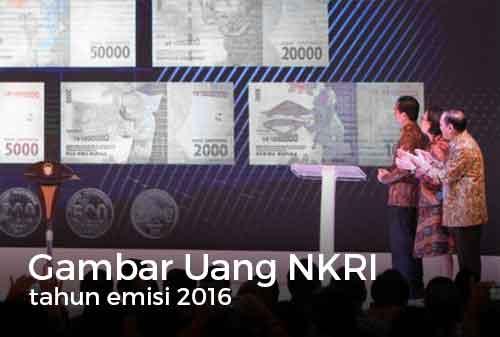 gambar-uang-baru-nkri-tahun-emisi-2016-launch-19-desember-2016-finansialku
