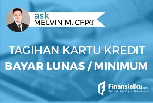 Lebih Baik Bayar Lunas Tagihan Kartu Kredit atau Bayar Minimum - Finansialku