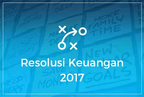 01-resolusi-keuangan-2017-indonesian-dreams-finansialku
