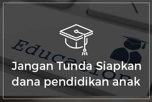 06-jangan-tunda-dana-pendidikan-anak-anda-indonesian-dreams-2017-finansialku