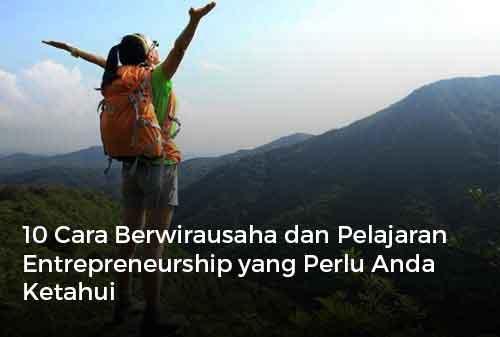 10 Cara Berwirausaha dan Pelajaran Entrepreneurship yang Perlu Anda Ketahui Finansialku
