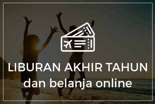 12-liburan-akhir-tahun-dan-belanja-online-indonesian-dreams-2017-finansialku