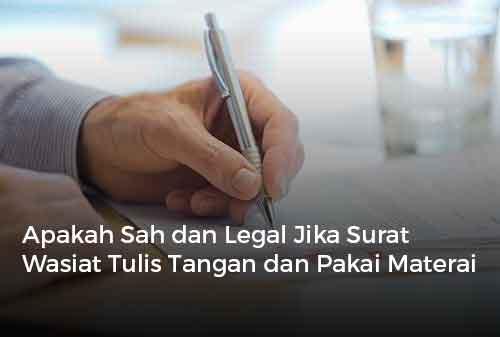 Apakah Sah dan Legal Jika Surat Wasiat Tulis Tangan dan Pakai Materai Cover - Finansialku