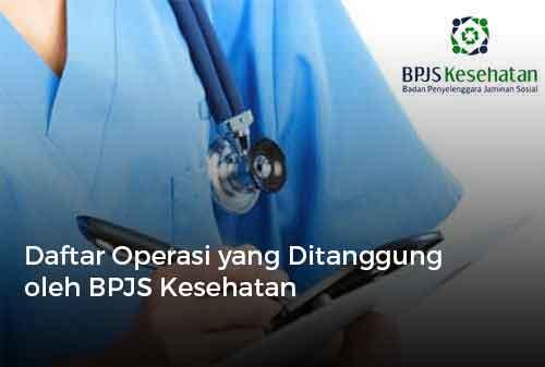 Daftar Operasi yang Ditanggung oleh BPJS Kesehatan