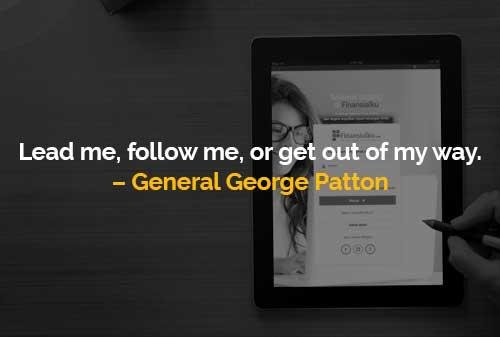 Dipimpin Saya, Ikuti Saya atau Keluar dari Jalan Saya - Finansialku
