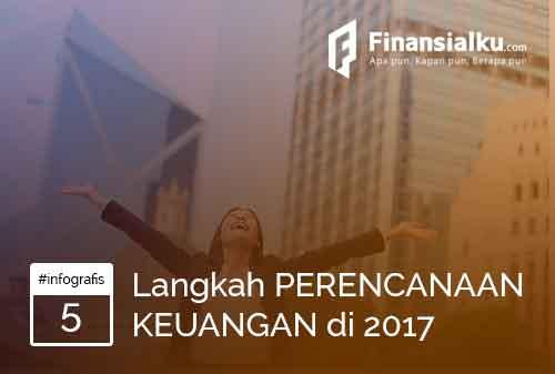 Infografis 5 Langkah Perencanaan Keuangan di Tahun 2017 01 - Finansialku