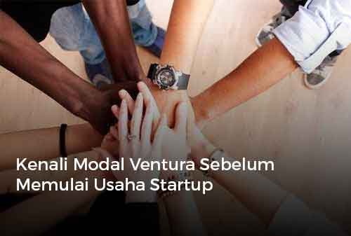 Kenali Modal Ventura Sebelum Memulai Usaha Startup