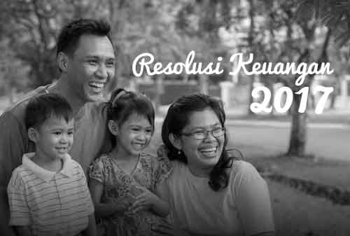 Lakukan 6 Resolusi Keuangan 2017 agar Keuangan Anda Lebih Sehat 2 - Finansialku