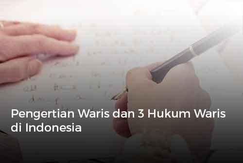 Pengertian Waris dan 3 Hukum Waris di Indonesia Cover - Finansialku