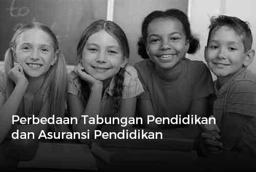 Perbedaan Tabungan Pendidikan dan Asuransi Pendidikan