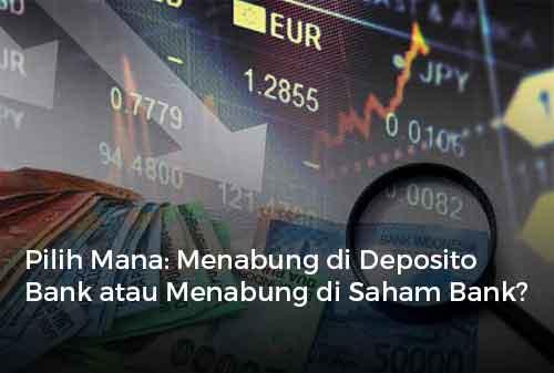 Pilih Mana: Menabung di Deposito Bank atau Menabung di Saham Bank?