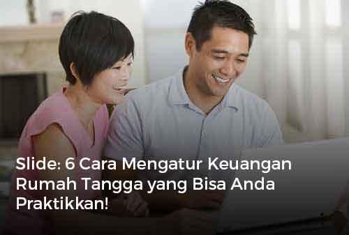 Slide 6 Cara Mengatur Keuangan Rumah Tangga yang Bisa Anda Praktikkan!