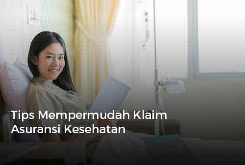 Tips Mempermudah Klaim Asuransi Kesehatan