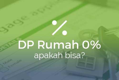 Apa Bedanya DP Rumah 0% dan DP Rumah 0 Rupiah Bagaimana Menurut BI 01 - Finansialku