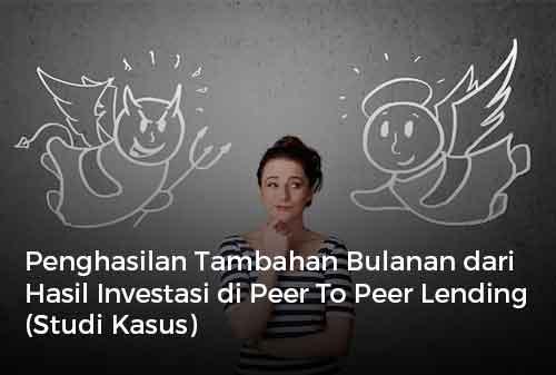 Penghasilan Tambahan Bulanan dari Hasil Investasi di Peer To Peer Lending (Studi Kasus)
