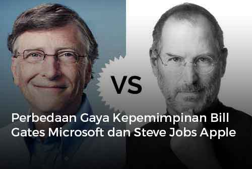 Perbedaan Gaya Kepemimpinan Bill Gates Microsoft dan Steve Jobs Apple