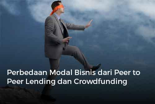 Perbedaan Modal Bisnis dari Peer to Peer Lending dan Crowdfunding