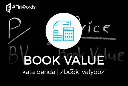 Definisi Book Value atau Nilai Buku Adalah - Finansialku