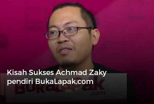 Kisah Sukses Achmad Zaky pendiri BukaLapak.com