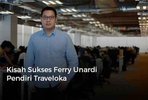 Kisah Sukses Ferry Unardi Pendiri Traveloka