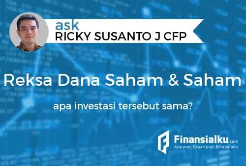 Konsultasi Apakah Investasi Reksa Dana Saham Sama Dengan Investasi Saham 01 - Finansialku