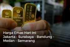Harga Emas Hari Ini Jakarta Surabaya Bandung Medan Semarang