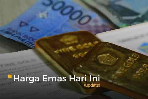 Harga Emas Hari Ini Update 11 - Finansialku