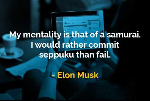 Kata-Kata Bijak Elon Musk Mentalitas Seorang Samurai - Finansialku