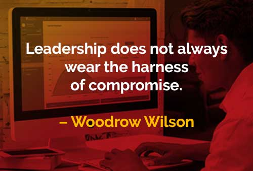 Kata-kata Bijak Woodrow Wilson Kepemimpinan Tidak Selalu Berkompromi - Finansialku