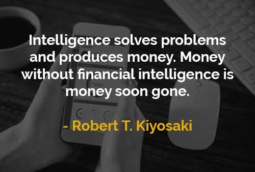 Kata-kata Motivasi Robert T. Kiyosaki Uang Tanpa Kecerdasan Finansial - Finansialku