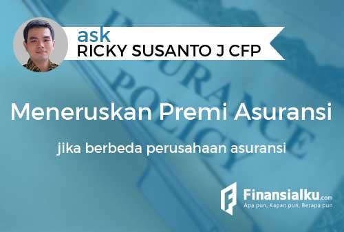 Konsultasi Apakah Bisa Meneruskan Premi Asuransi Jika Berbeda Perusahaan Asuransi 01 - Finansialku
