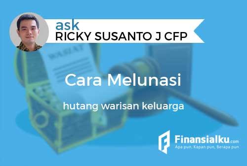 Konsultasi Bagaimana Cara Melunasi Hutang Warisan Keluarga 01 - Finansialku