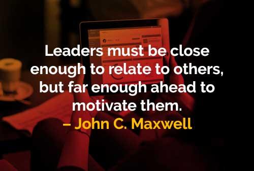 Pemimpin Harus Berhubungan dan Memotivasi Orang Lain
