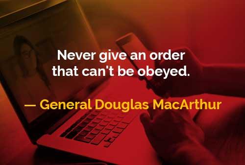 Kata-kata Bijak Douglas MacArthur Memberikan Perintah - Finansialku