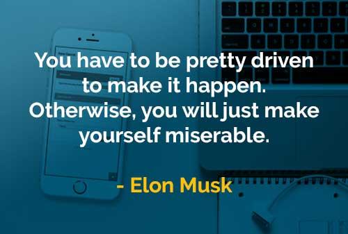 Kata-kata Bijak Elon Musk Anda Harus Memiliki Dorongan Untuk Mewujudkan - Finansialku