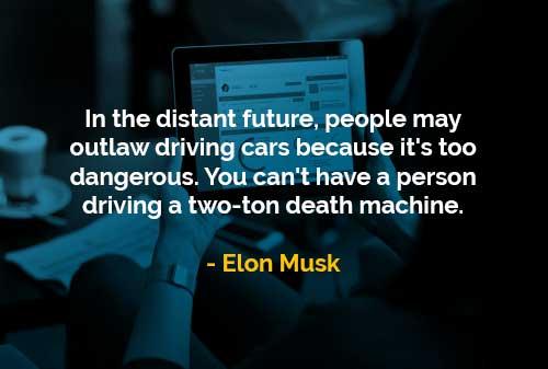 Kata-kata Bijak Elon Musk Melarang Mengemudikan Mobil - Finansialku