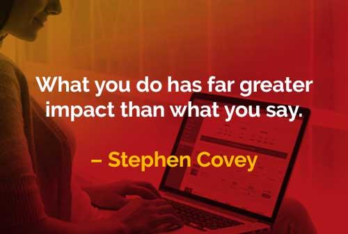Kata-kata Bijak Stephen Covey Apa yang Anda Lakukan Memiliki Dampak - Finansialku